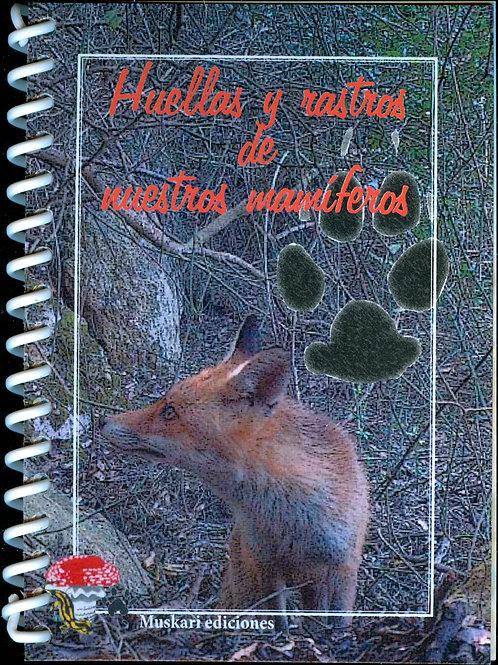 """Libreto """"Huellas y rastros de nuestros mamíferos"""""""
