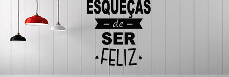Não Te Esqueças de Ser Feliz