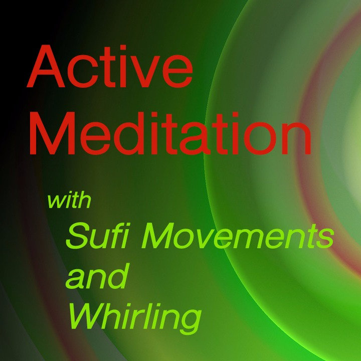 Active Meditation with Sufi Movements