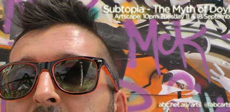 Subtopia: The Myth of Doyle, ABC Artscape, 2012
