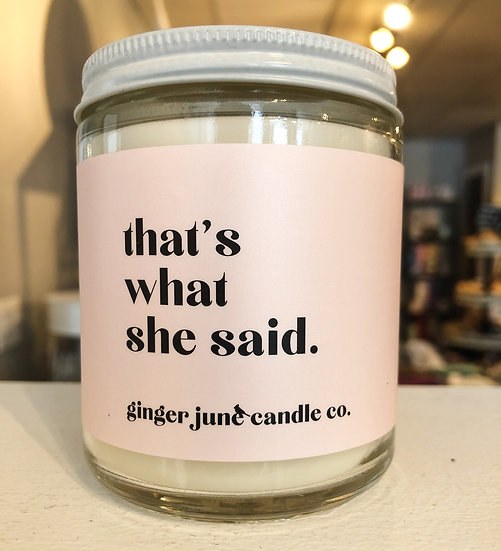 """That's what she said"" 9 oz Candle"