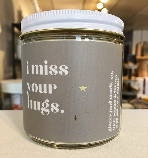 """""""I miss your hugs"""" 16 oz Candle"""