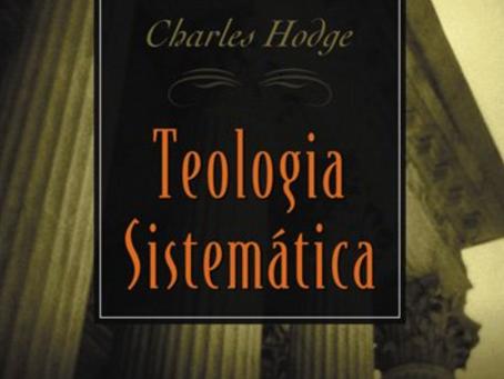 4 Motivos pelos quais a Teologia Sistemática de Hodge ainda é excelente