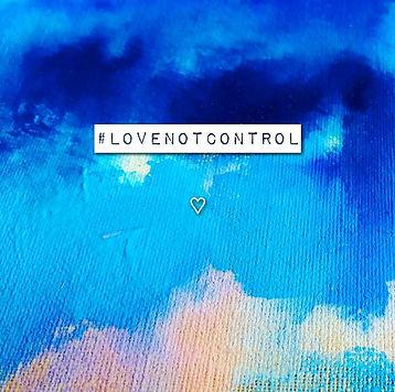 #lovenotcontrol