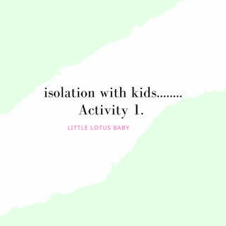 Isolation With Kids: Activity 1