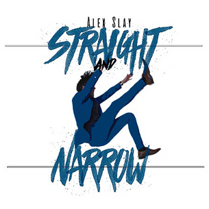 "Saturday Vibes: Alex Slay ""Straight & Narrow"""