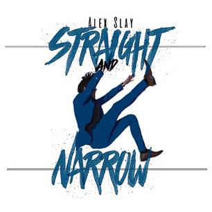 "Saturday Vibes: Alex Slay ""Straight & Narrow"""
