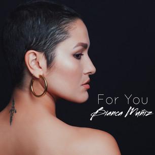 "Bianca Muñiz: ""For You"""
