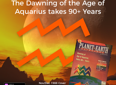 New AstroScope Podcast: The Dawning of the Age of Aquarius takes 90+ Years