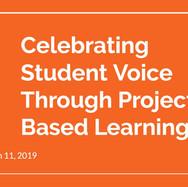 Celebrating Student Voice PBL