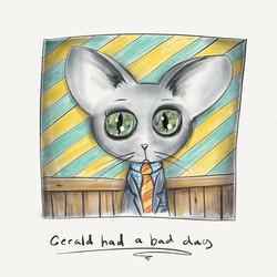 Geralds Bad Day
