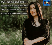 Naming It Podcast: Mental Revolution; Decolonizing Our Minds & Embracing Our Indigenous Selves