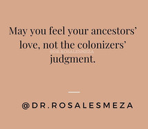 May You Feel Your Ancestors Love