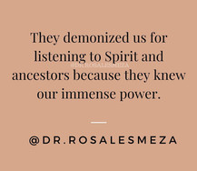 They demonized us for listening to Spirit and ancestors because they knew our immense power.