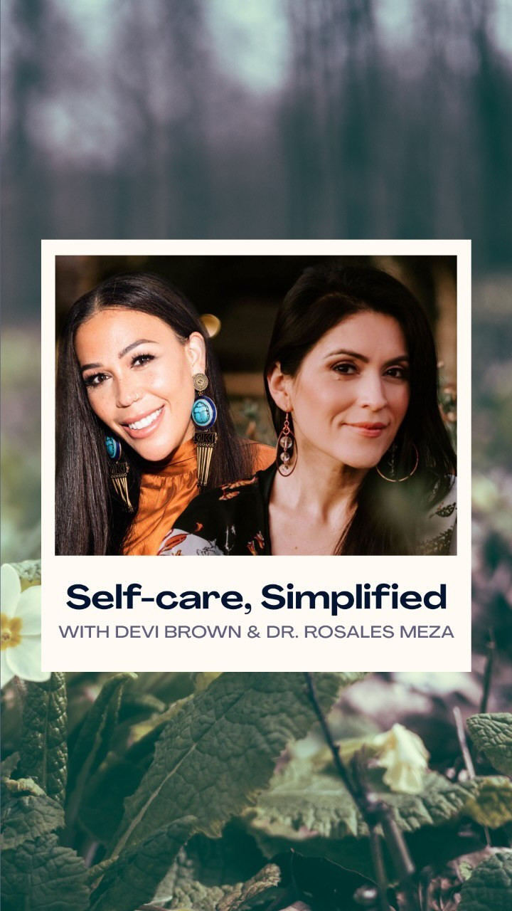 Chopra: Self-Care, Simplified with Devi Brown & Dr. Rosales Meza