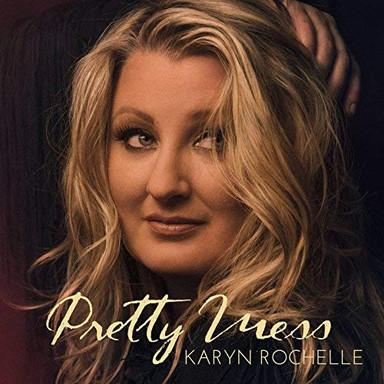 """Karyn Rochelle """"Pretty Mess"""""""