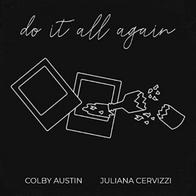 "Colby Austin, Juliana Cervizzi ""Do It All Again"""