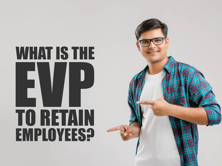 What is EVP to retain talent?