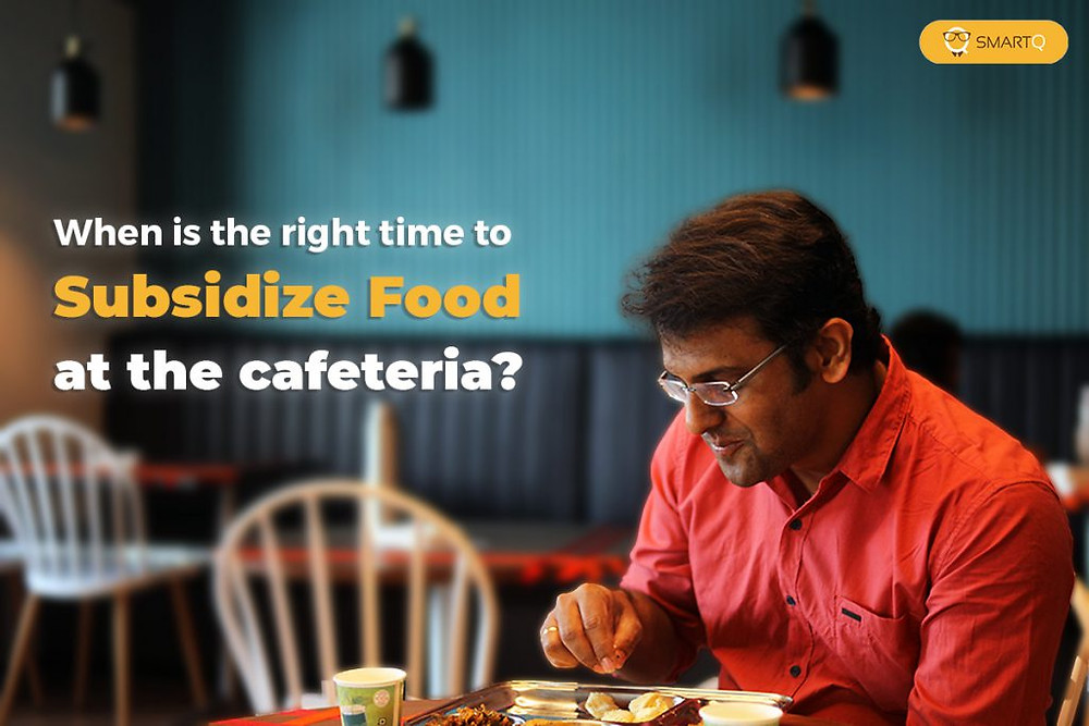 When is the right time to subsidize food at the cafeteria?