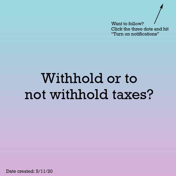 Withold taxes?