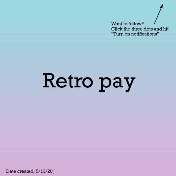 Retro Pay