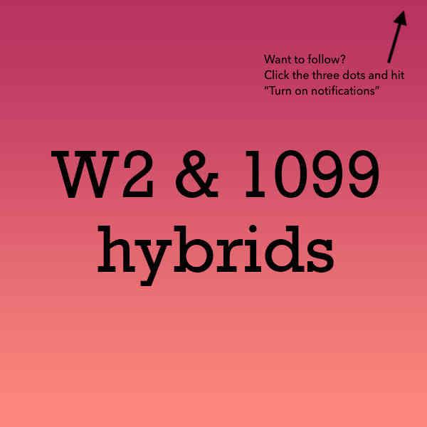W2 / 1099 Hybrids
