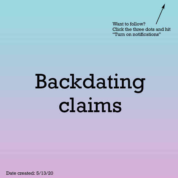 Backdating claims