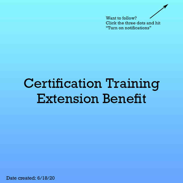 Certification Training Extension Benefit