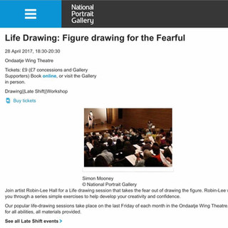 National Portrait Gallery:  'Figure drawing for the Fearful' - A worksahop that I Life Modelled in, led by Robin Lee Hall, Former President of the Royal Society of Portrait Painters.