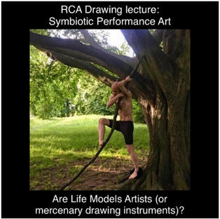 Are life models artists (or mercenary drawing instruments)?   Lecture, RCA, 2021