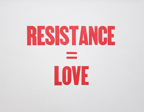 RESISTANCE = LOVE