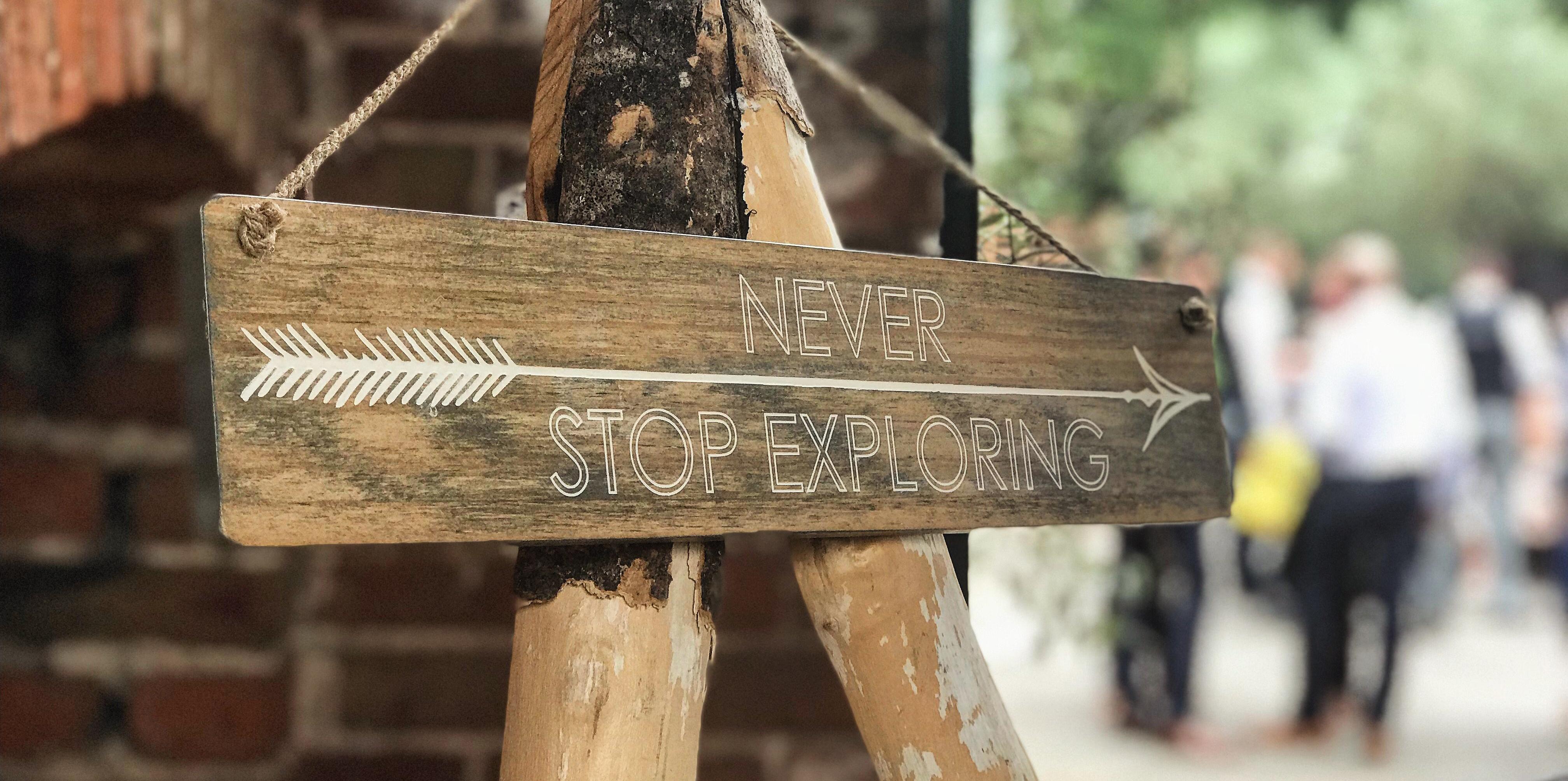never-stop-exploring-signboard-954662.jp