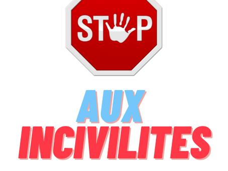 INCIVILITES