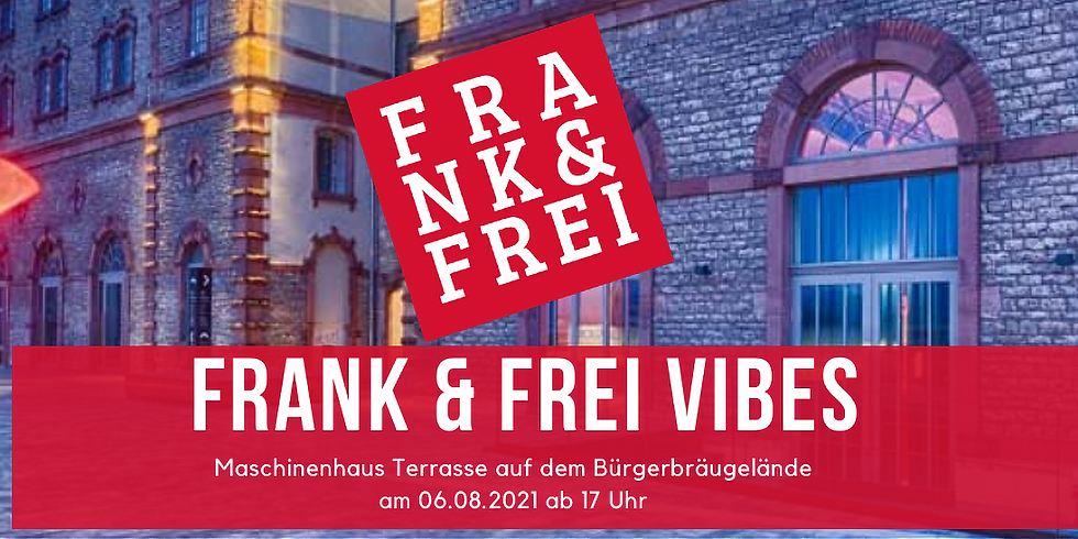 Frank & Frei Vibes am 6. August