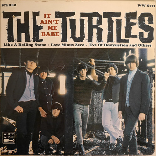 THE TURTLES / IT AIN'T ME BABE