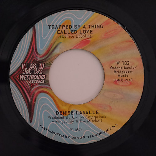 DENISE LASALLE /TRAPPED BY A THING CALLED LOVE / KEEP IT COMING