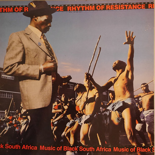 RHYTHM OF RESISTANCE - MUSIC OF BLACK SOUTH AFRICA
