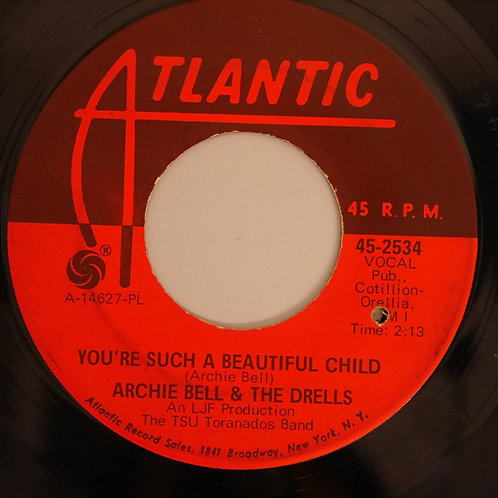 ARCHIE BELL & THE DRELLS / I CAN'T STOP DANCING / YOU'RE SUCH A BEAUTIFUL CHILD