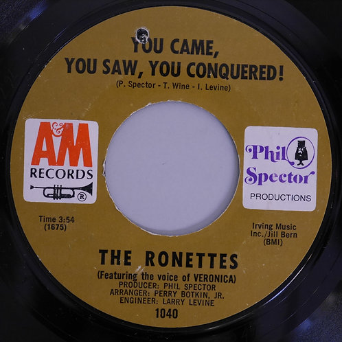THE RONETTES / YOU CAME, YOU SAW, YOU CONQUERED ! / OH, I LOVE YOU
