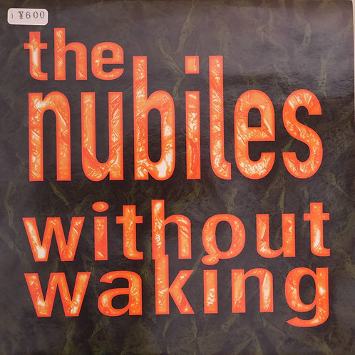 THE NUBILES /Without Waking
