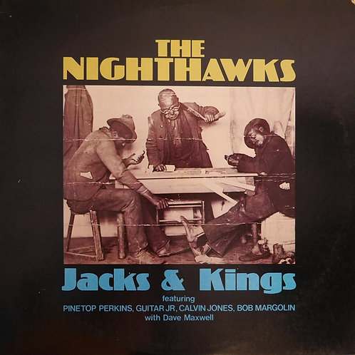 THE NIGHTHAWKS  / JACKS & KINGS