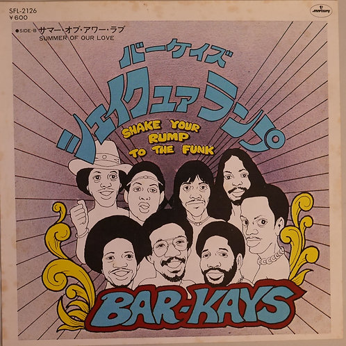 """BAR-KAYS / SHAKE YOUR RUMP TO THE FUNK / SUMMER OF OUR LOVE - 7"""""""