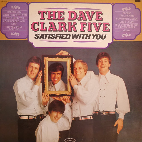 THE DAVE CLARK FIVE  / SATISFIED WITH YOU