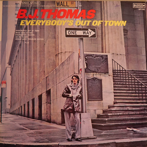 B J THOMAS / EVERYBODY'S OUT OF TOWN
