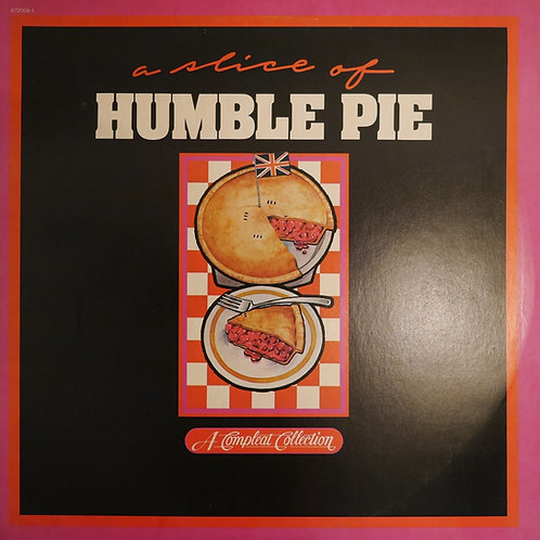 Humble Pie / A Slice Of Humble Pie: A Compleat Collection