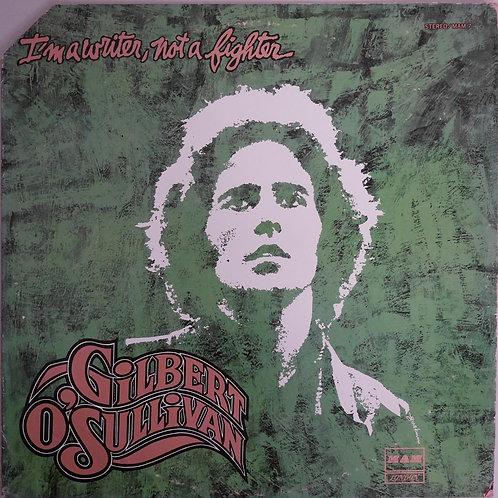 GILBERT O'SULLIVAN / I'M A WRITER, NOT A FIGHTER