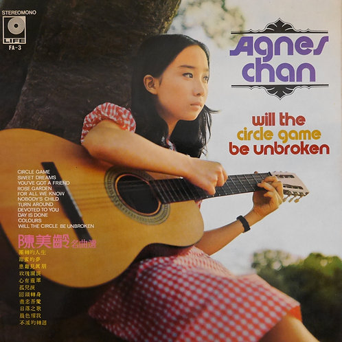 AGNES CHAN / WILL THE CIRCLE GAME BE UNBROKEN