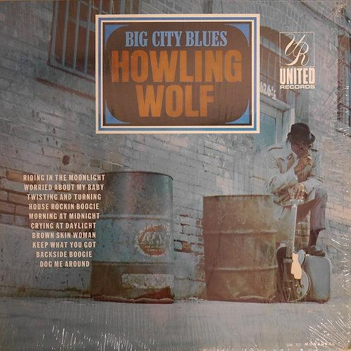 BIG CITY BLUES / HOWLIN' WOLF