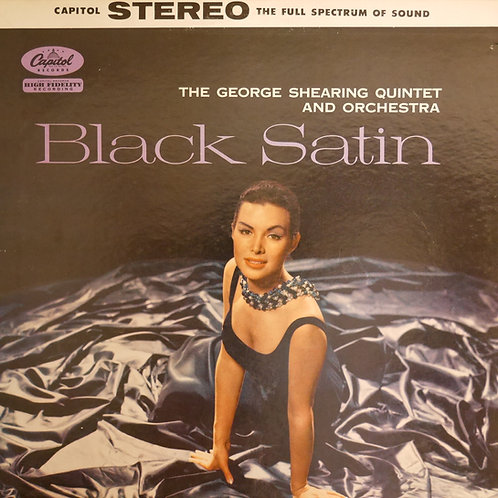 The George Shearing Quintet And Orchestra / Black Satin