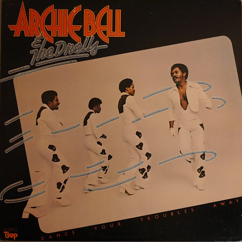 Archie Bell and The Drells / Dance Your Troubles Away